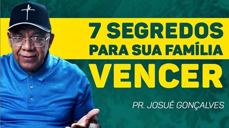 7 Segredos Para Sua Família Vencer! •LIVE  Pr. Josué Gonçalves