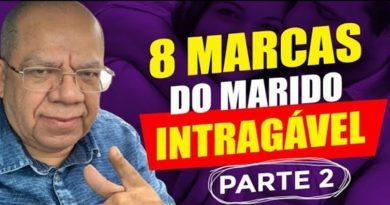 8 MARCAS DO MARIDO INTRAGÁVEL PARTE 2  •LIVE   Pr. Josué Gonçalves